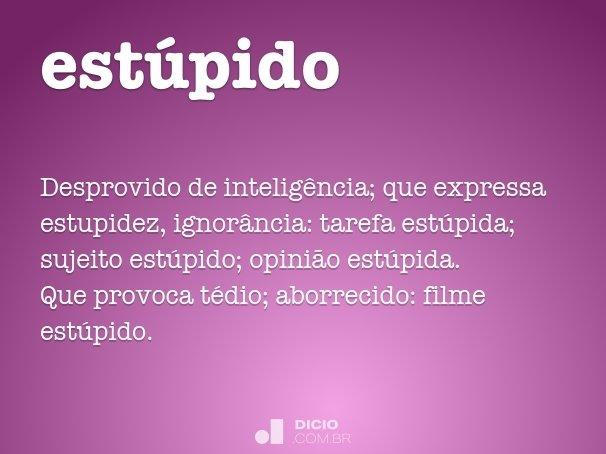 estúpido