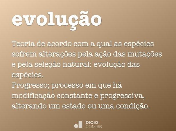 Muito Evolução - Dicio, Dicionário Online de Português JM11