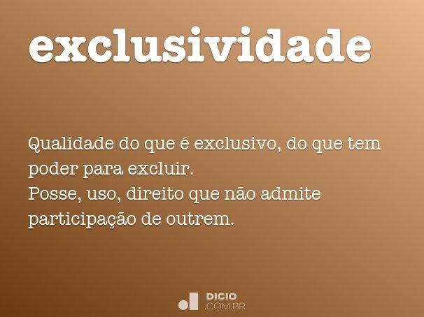 b7edc8e2c15 Definição de Exclusividade