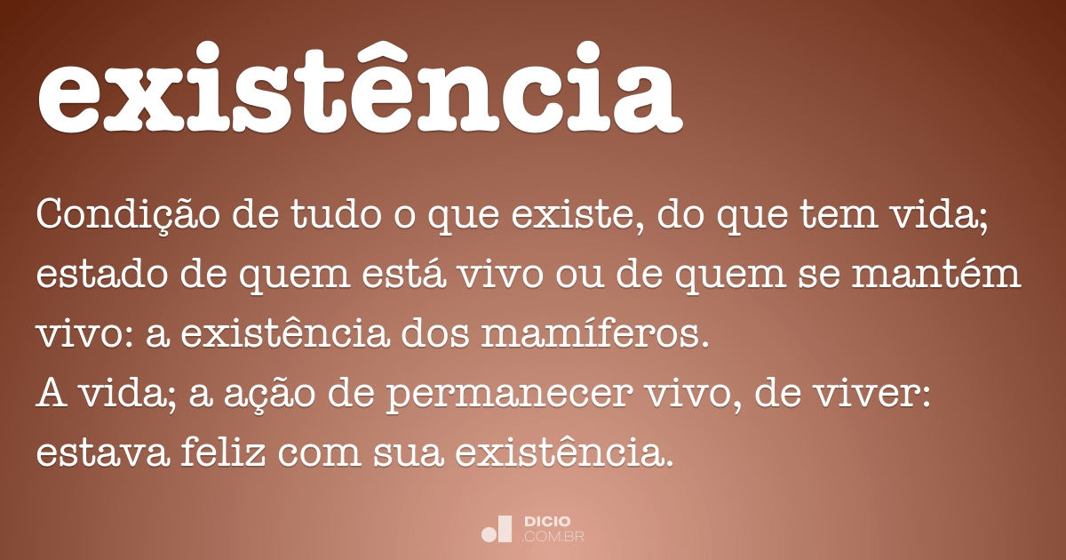Existência - Dicio, Dicionário Online de Português
