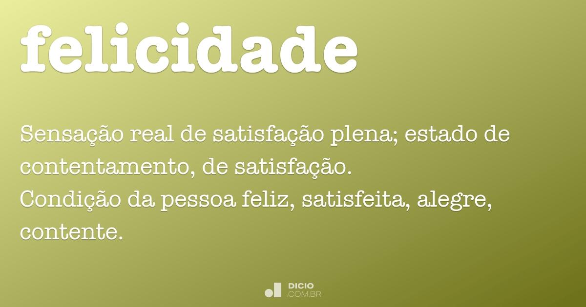 O Que Rima Com Felicidade: Dicio, Dicionário Online De Português