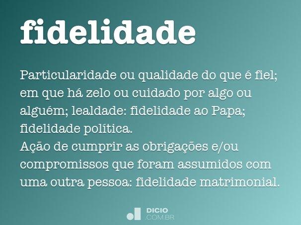 Fidelidade Dicio Dicionário Online De Português