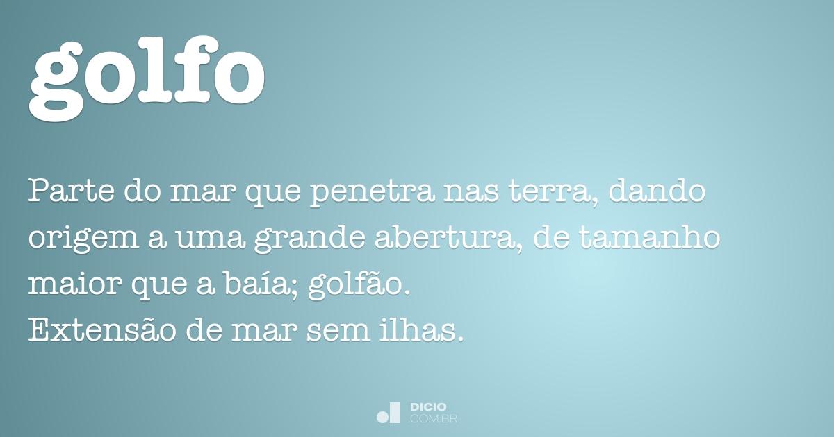Golfo - Dicio, Dicionário Online de Português