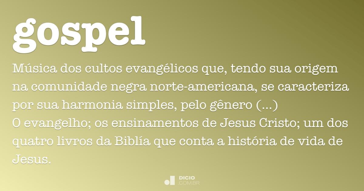 Gospel - Dicio, Dicionário Online de Português
