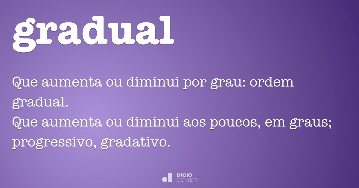 Gradual - Dicio, Dicionário Online de Português