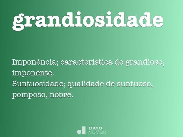 grandiosidade