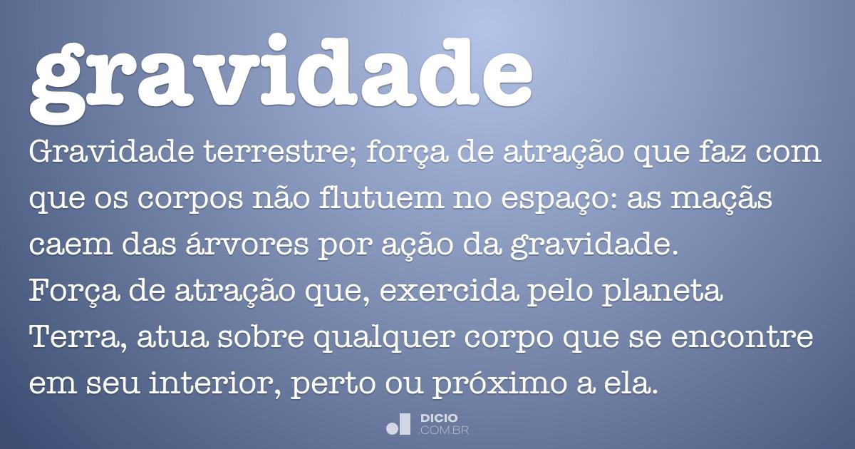 Gravidade Dicio Dicionário Online De Português