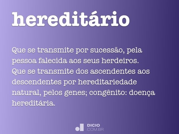 heredit�rio
