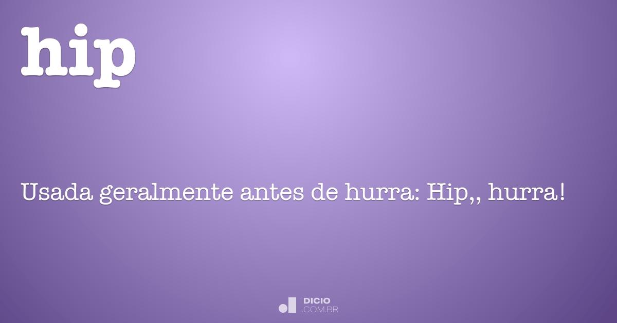 Hip - Dicio, Dicionário Online de Português