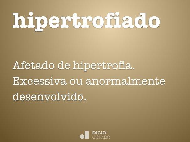 hipertrofiado