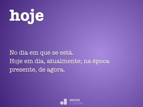 Hoje Dicio Dicion U00e1rio Online De Portugu U00eas