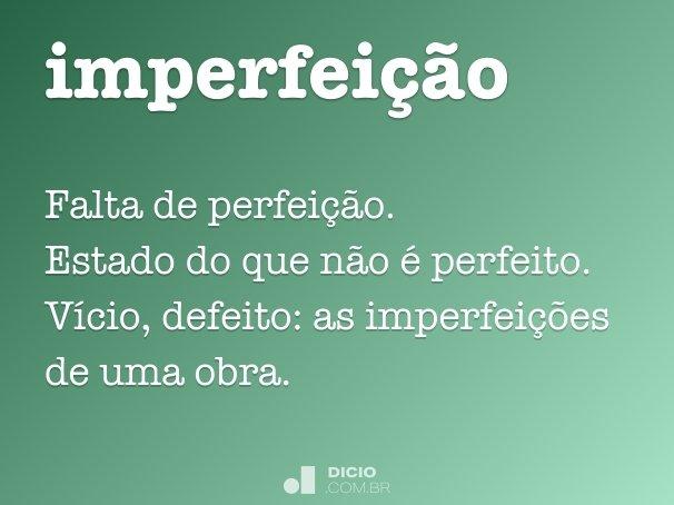 imperfei��o