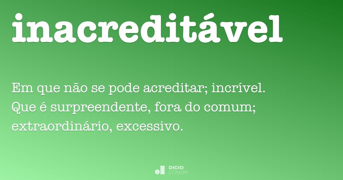 Inacredit U00e1vel Dicio Dicion U00e1rio Online De Portugu U00eas