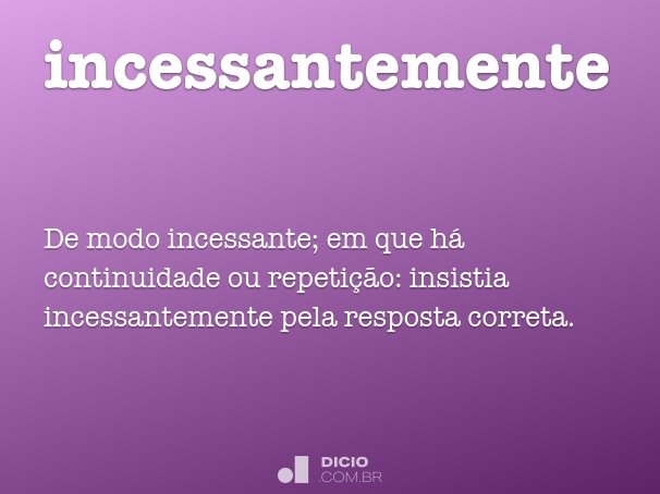 incessantemente