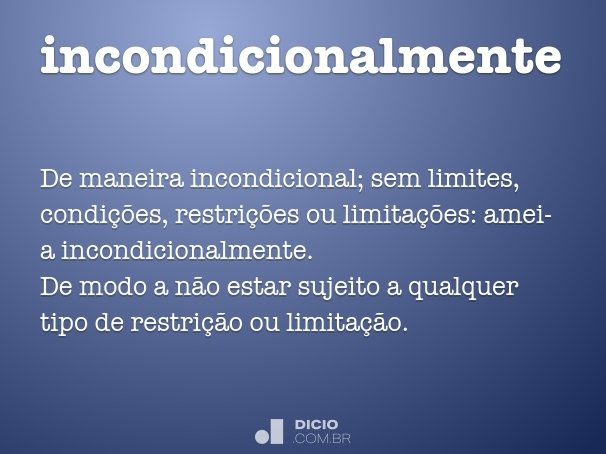 incondicionalmente