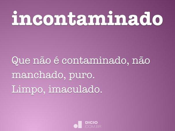 Incontaminado Dicio Dicionário Online De Português