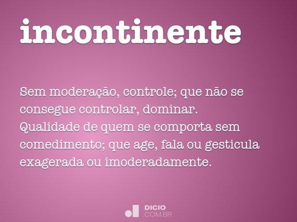 incontinente
