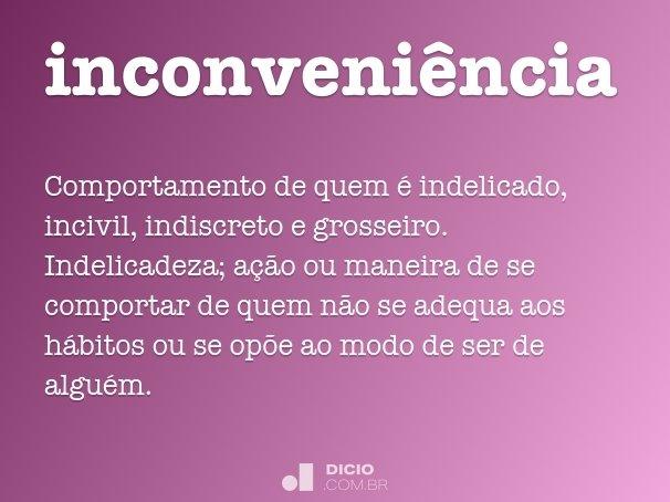 inconveni�ncia