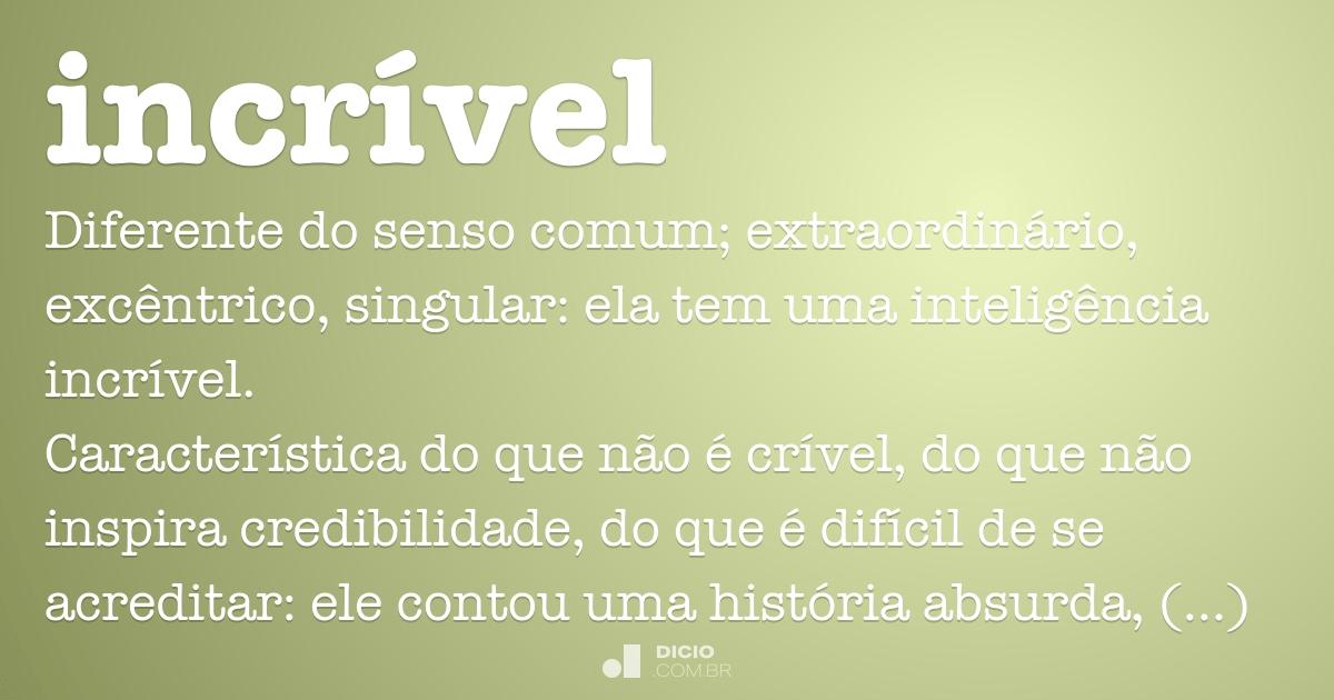 Incrível - Dicio, Dicionário Online de Português