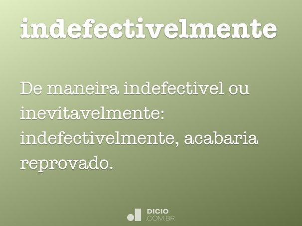indefectivelmente