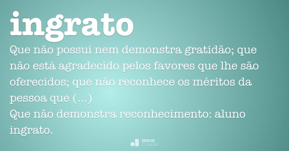 Ingrato Dicio Dicionário Online De Português
