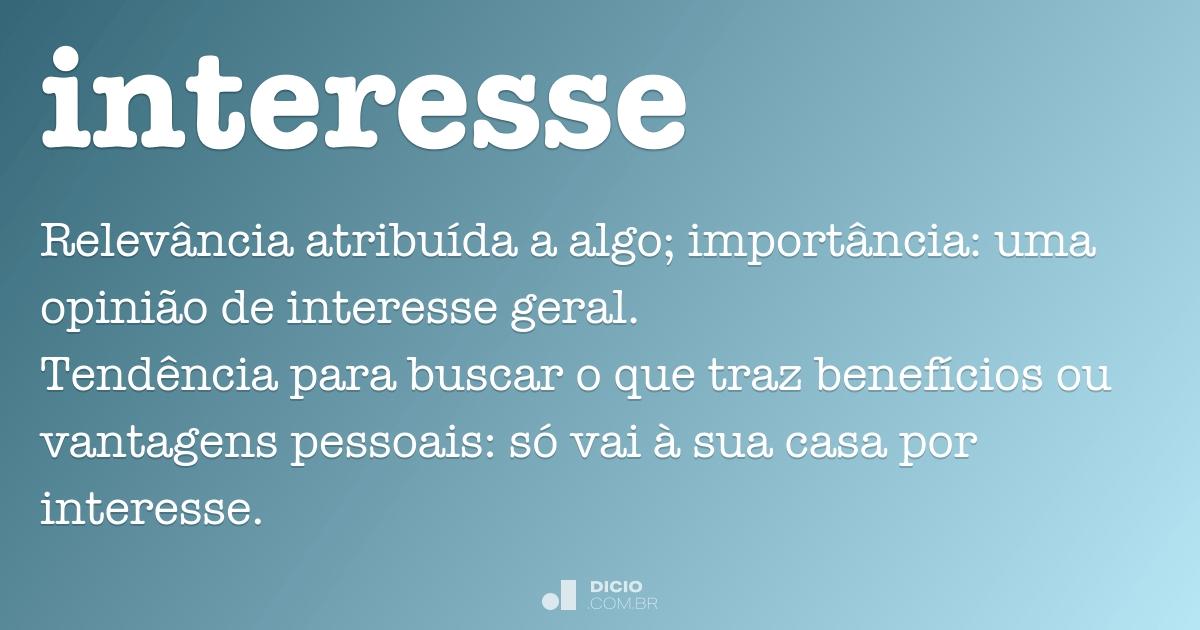 Interesse Dicio Dicionário Online De Português