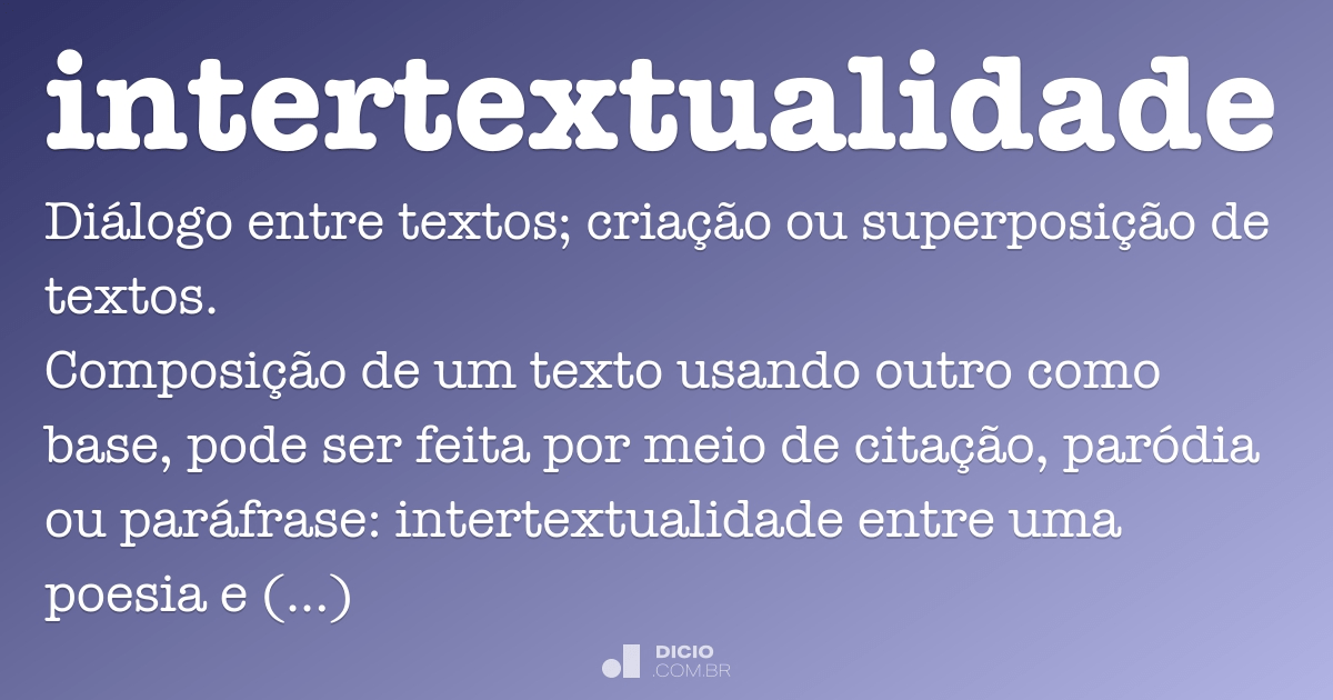 Intertextualidade - Dicio, Dicionário Online de Português