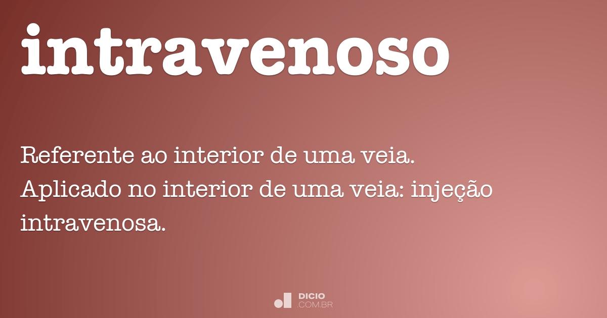 Intravenoso dicion rio online de portugu s for Interior sinonimos