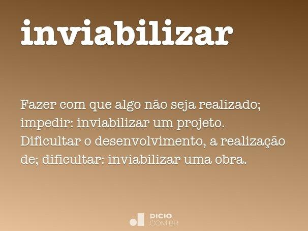 inviabilizar