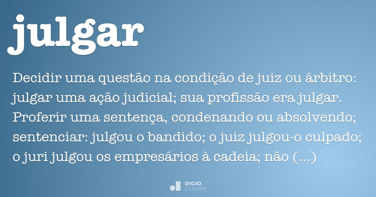 Julgar Dicio Dicionário Online De Português