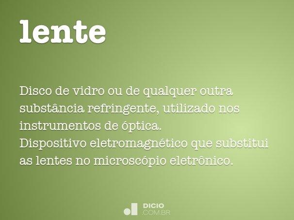 bc4963024e3cb Lente - Dicio, Dicionário Online de Português