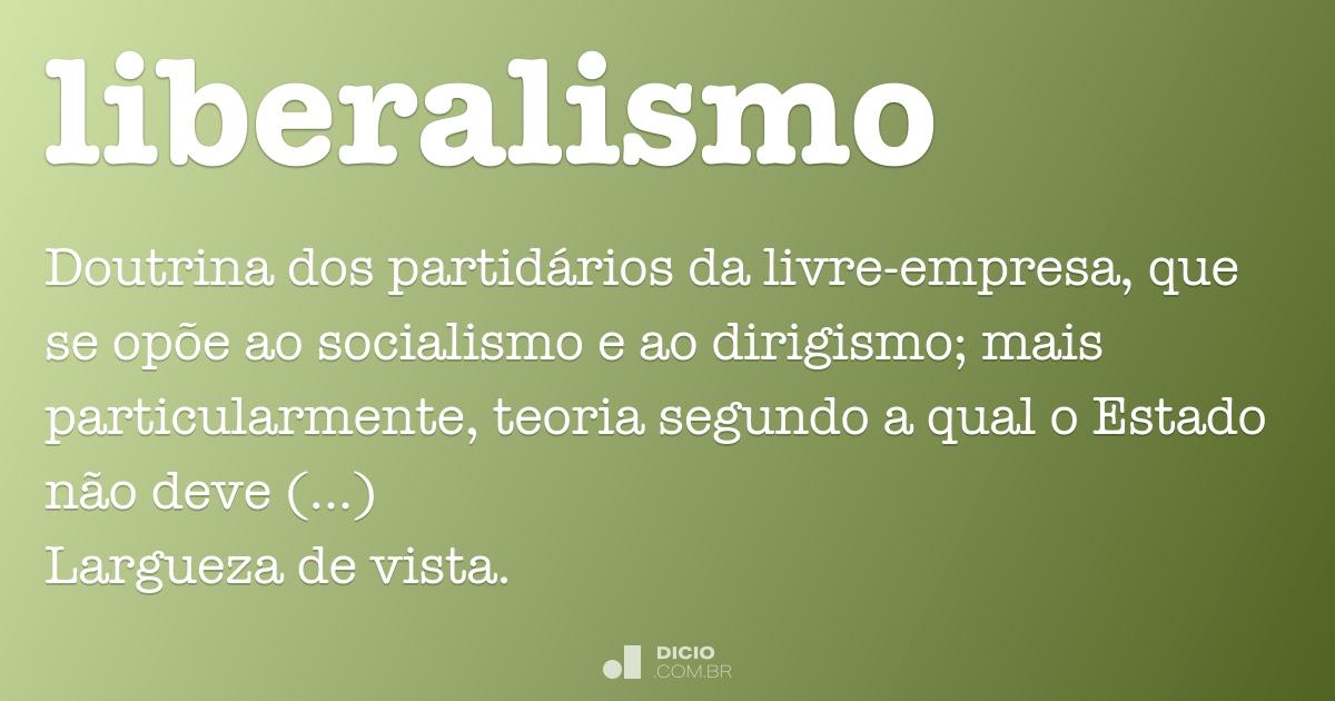Liberalismo - Dicio, Dicionário Online de Português
