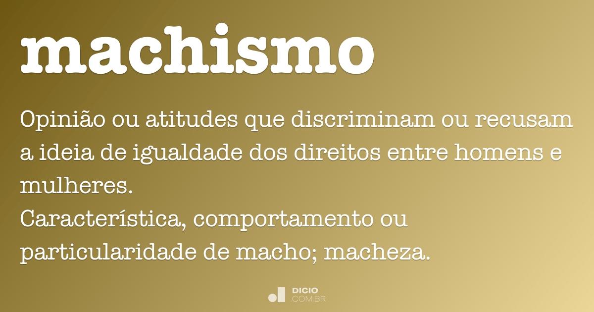 Machismo Dicio Dicionário Online De Português