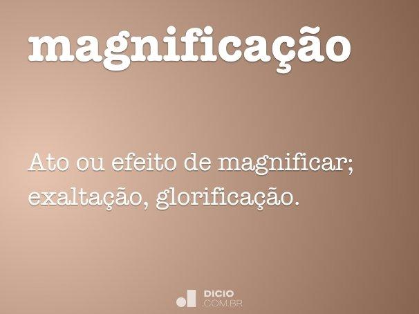 magnificação