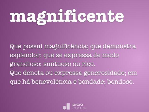 magnificente