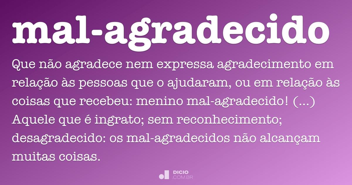 Mal Agradecido Dicio Dicionário Online De Português