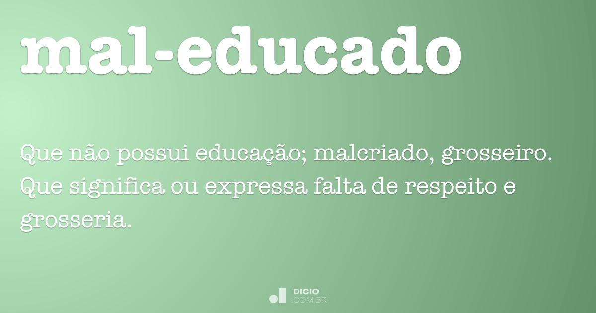 Mal Educado Dicio Dicionário Online De Português