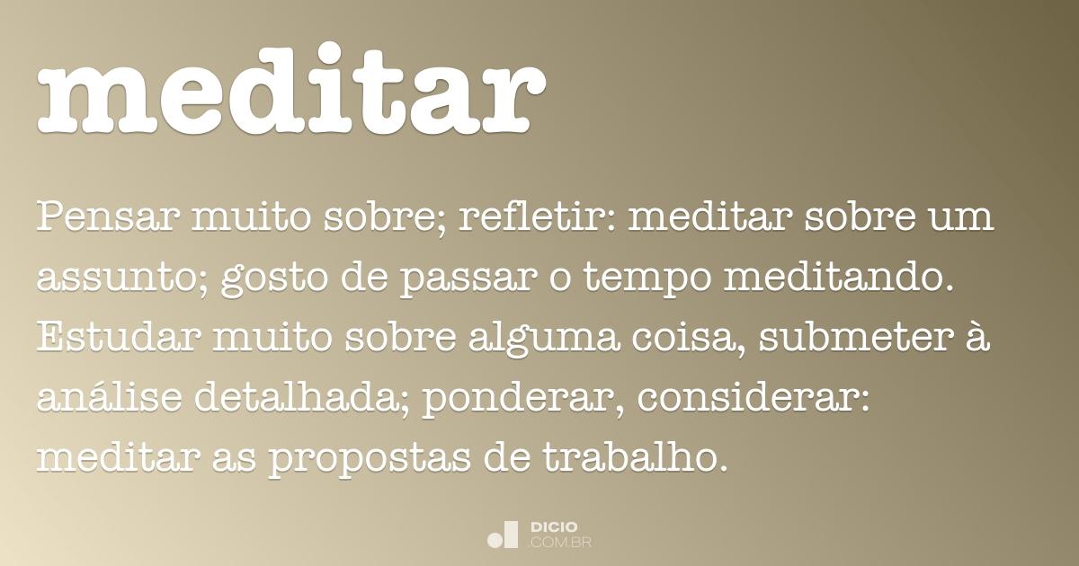 Meditar - Dicio, Dicionário Online de Português - photo#37