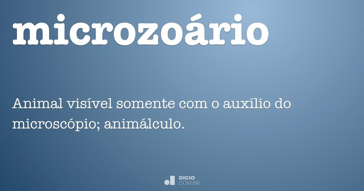 5787e6be4e66e Microzoário - Dicio, Dicionário Online de Português