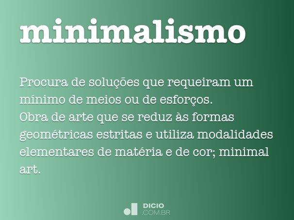 Minimalismo dicion rio online de portugu s for Minimalista significado