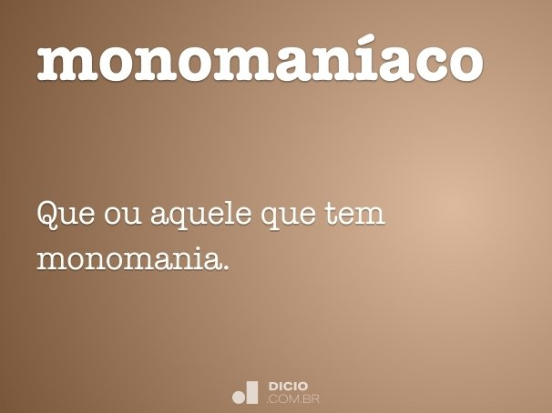 monomaníaco