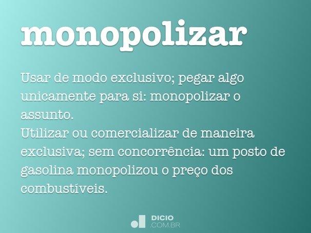 monopolizar