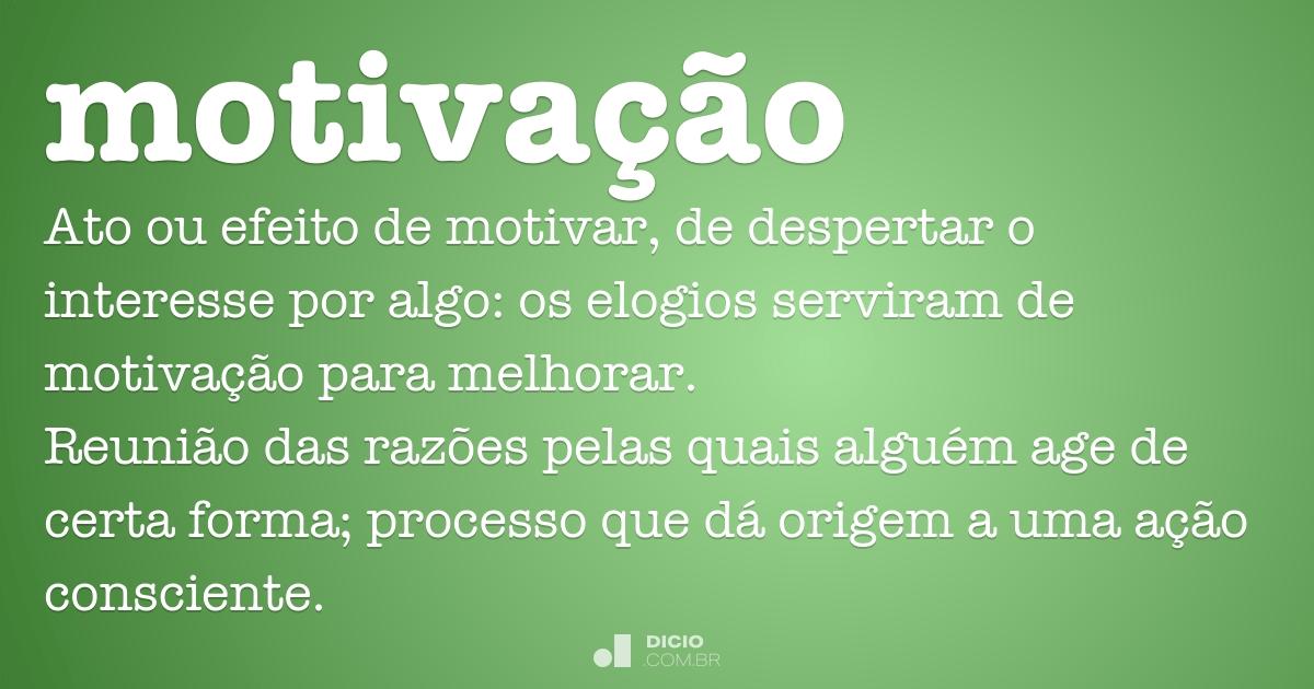 Motivação Dicio Dicionário Online De Português