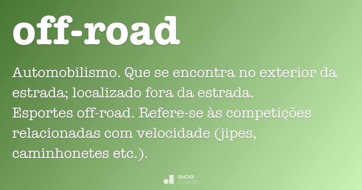 Off Road Dicio Dicionario Online De Portugues