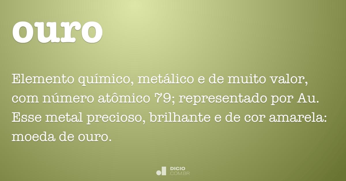 Ouro Dicio Dicionário Online De Português