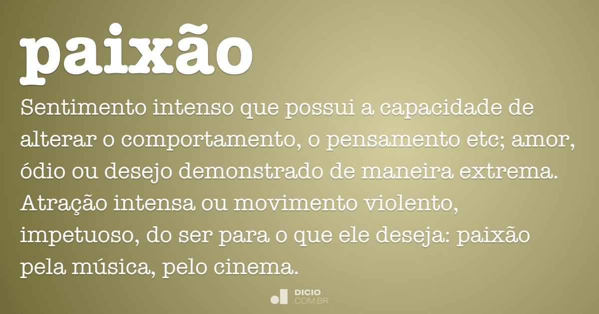 Paixão Dicio Dicionário Online De Português