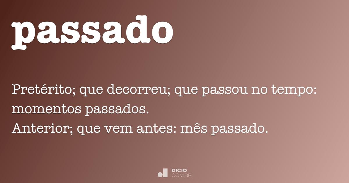 Passado Dicio Dicionário Online De Português