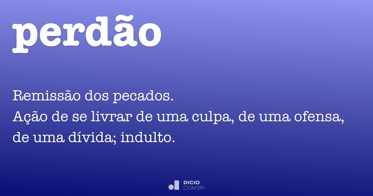 Perdão - Dicio, Dicionário Online de Português