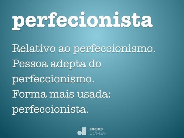 perfecionista