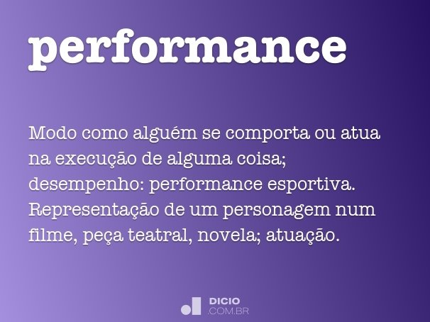 Performance - Dicio, Dicionário Online de Português